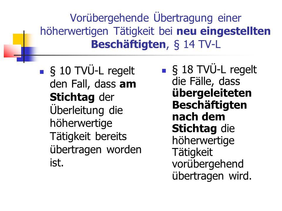 Vorübergehende Übertragung einer höherwertigen Tätigkeit bei neu eingestellten Beschäftigten, § 14 TV-L