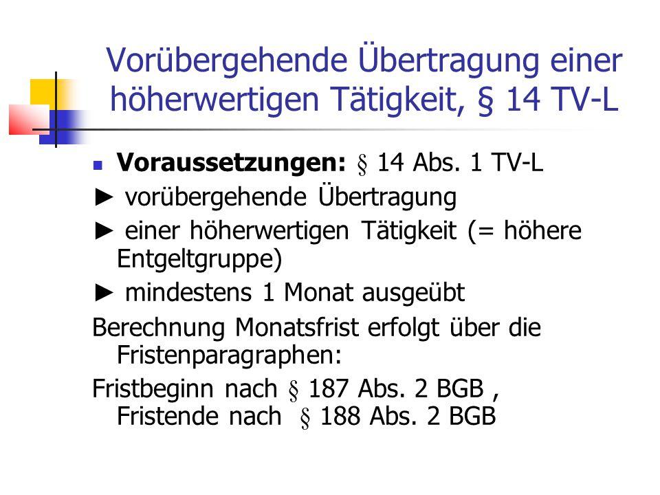 Vorübergehende Übertragung einer höherwertigen Tätigkeit, § 14 TV-L