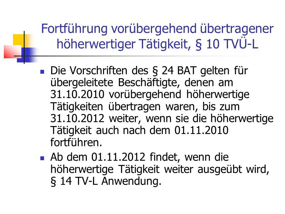 Fortführung vorübergehend übertragener höherwertiger Tätigkeit, § 10 TVÜ-L