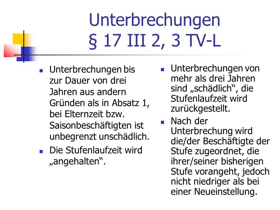 Unterbrechungen § 17 III 2, 3 TV-L