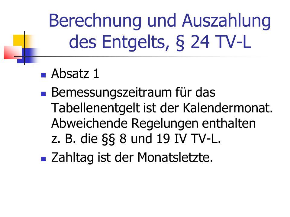 Berechnung und Auszahlung des Entgelts, § 24 TV-L