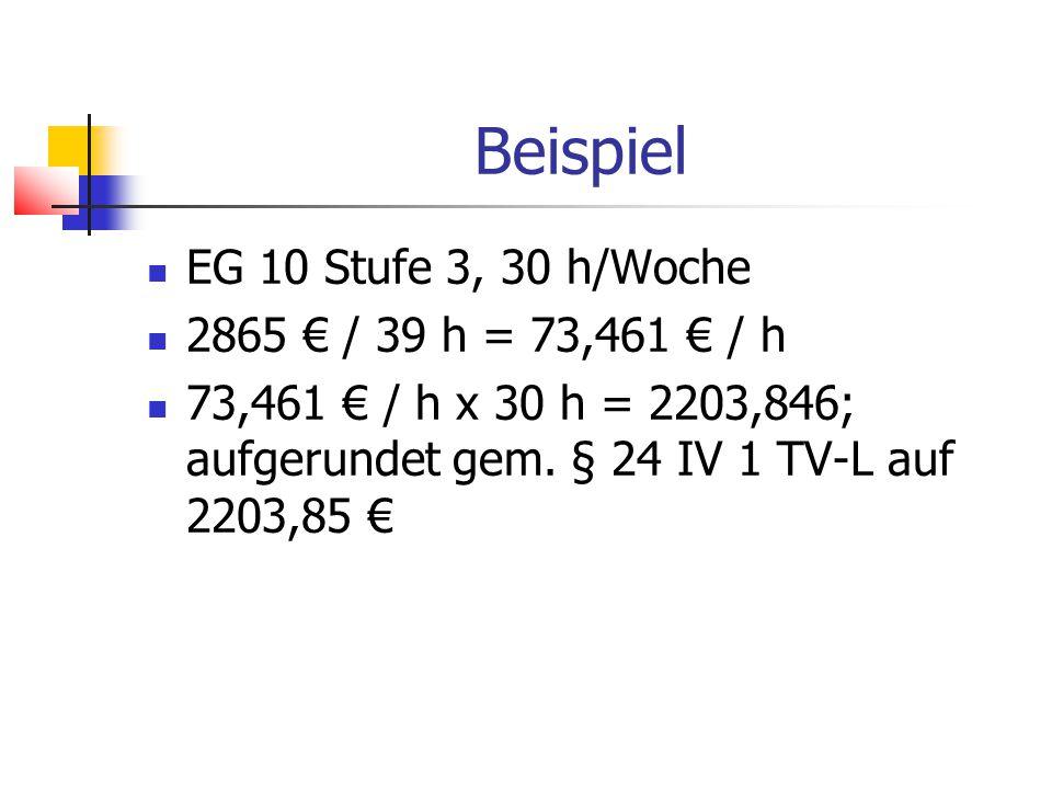 Beispiel EG 10 Stufe 3, 30 h/Woche 2865 € / 39 h = 73,461 € / h
