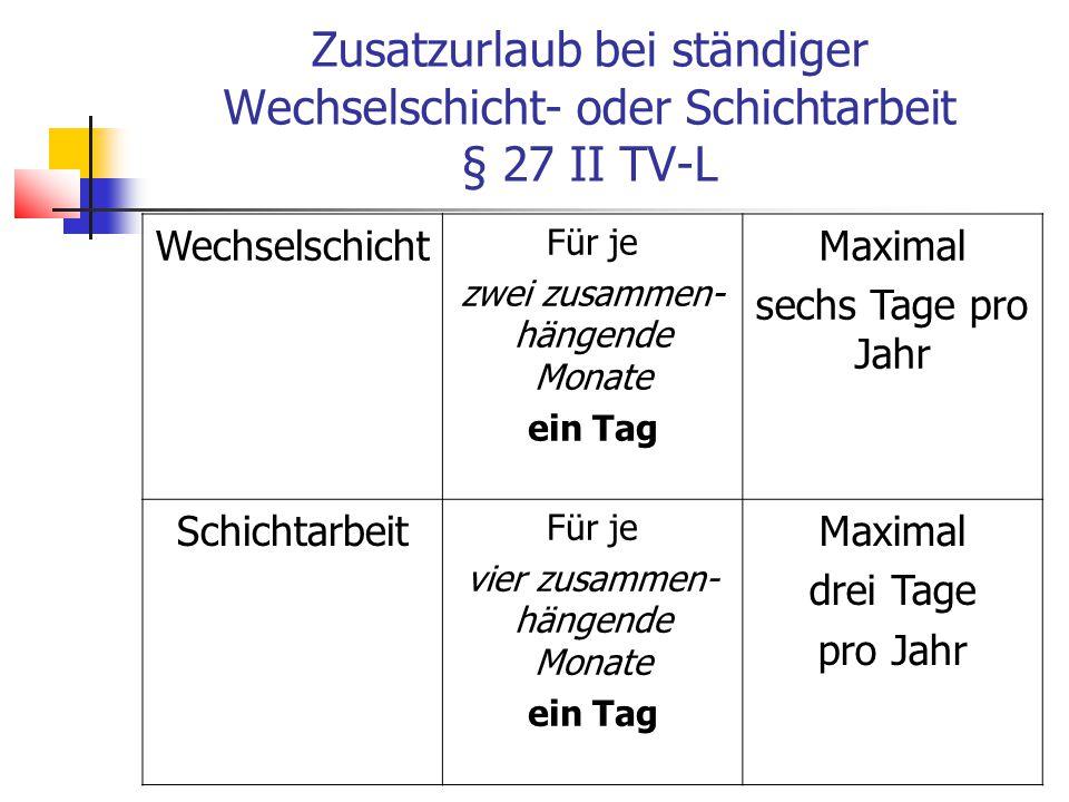 Zusatzurlaub bei ständiger Wechselschicht- oder Schichtarbeit § 27 II TV-L