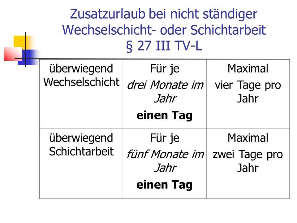 Zusatzurlaub bei nicht ständiger Wechselschicht- oder Schichtarbeit § 27 III TV-L