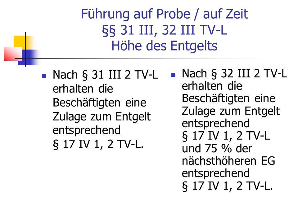 Führung auf Probe / auf Zeit §§ 31 III, 32 III TV-L Höhe des Entgelts