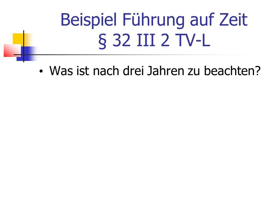 Beispiel Führung auf Zeit § 32 III 2 TV-L