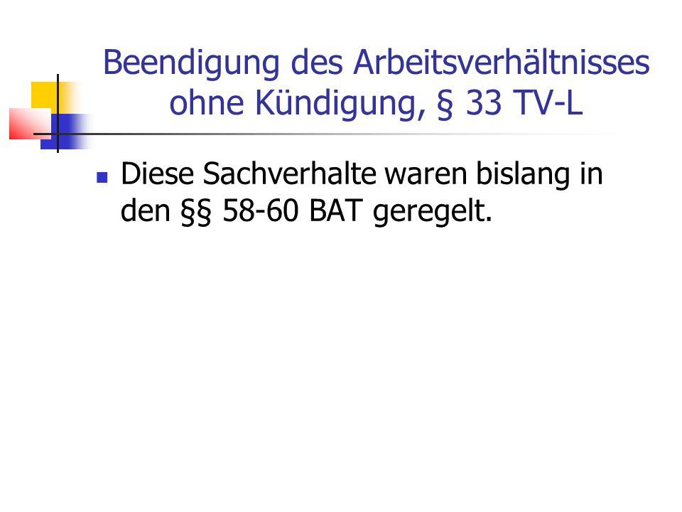 Beendigung des Arbeitsverhältnisses ohne Kündigung, § 33 TV-L