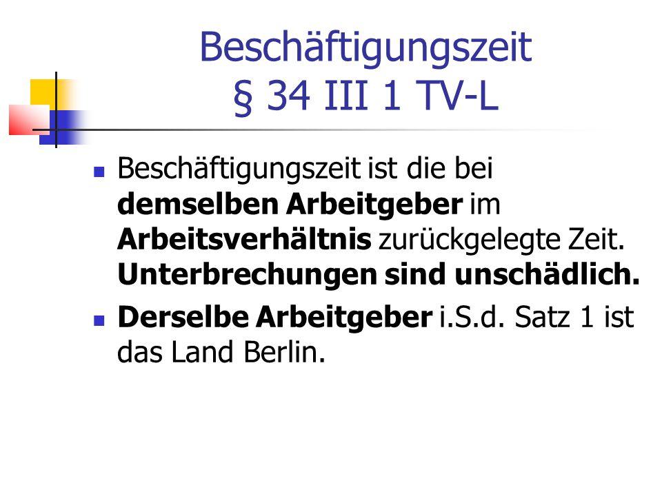 Beschäftigungszeit § 34 III 1 TV-L