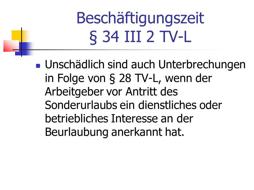 Beschäftigungszeit § 34 III 2 TV-L