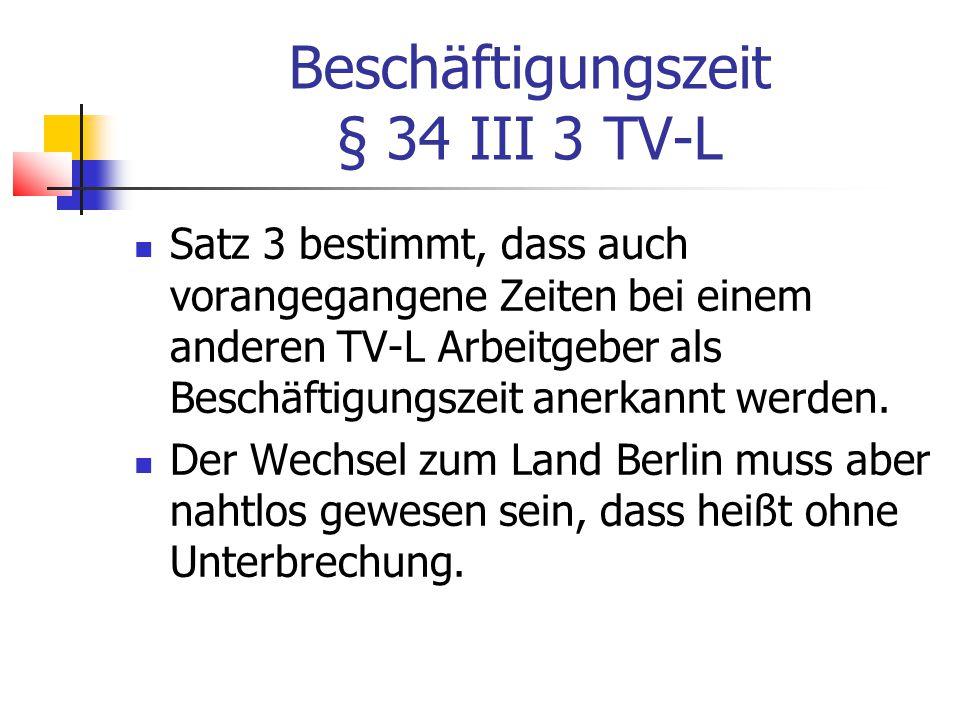 Beschäftigungszeit § 34 III 3 TV-L