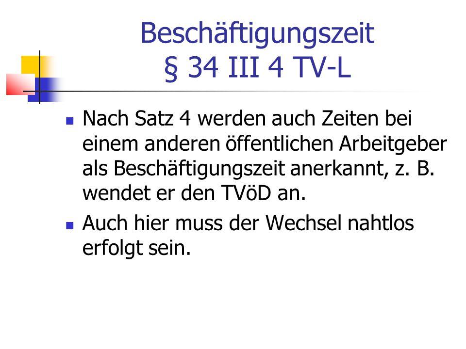 Beschäftigungszeit § 34 III 4 TV-L