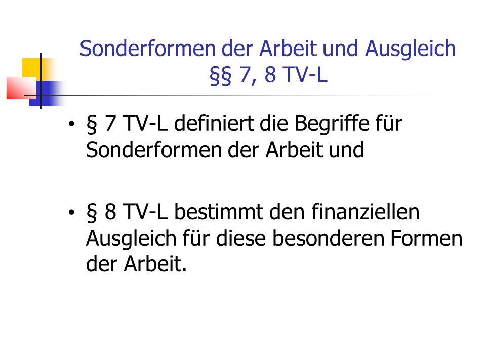 Sonderformen der Arbeit und Ausgleich §§ 7, 8 TV-L