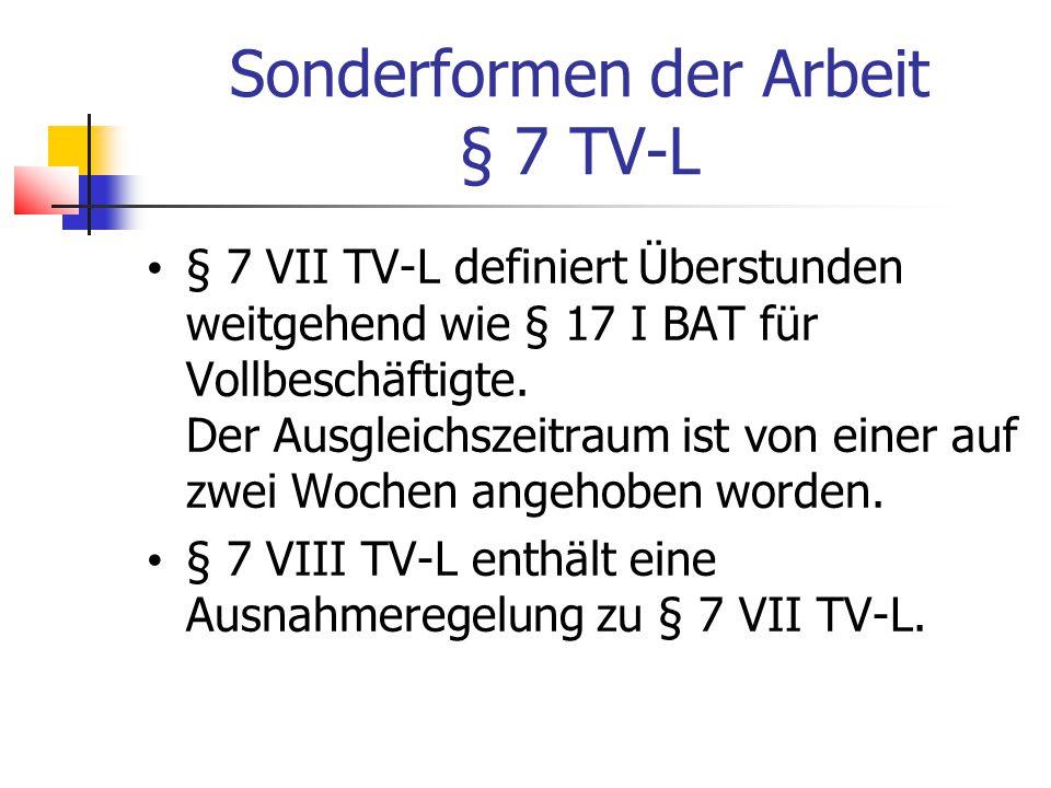 Sonderformen der Arbeit § 7 TV-L