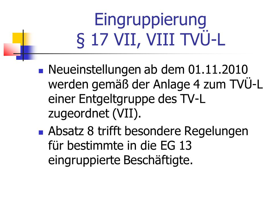 Eingruppierung § 17 VII, VIII TVÜ-L
