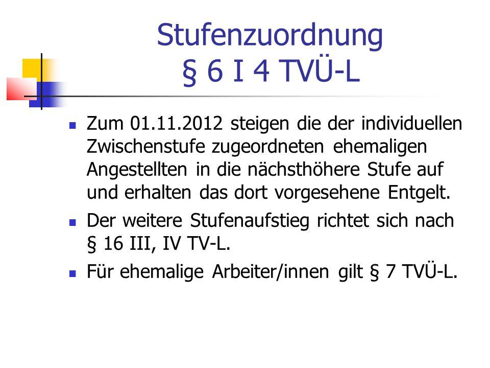 Stufenzuordnung § 6 I 4 TVÜ-L