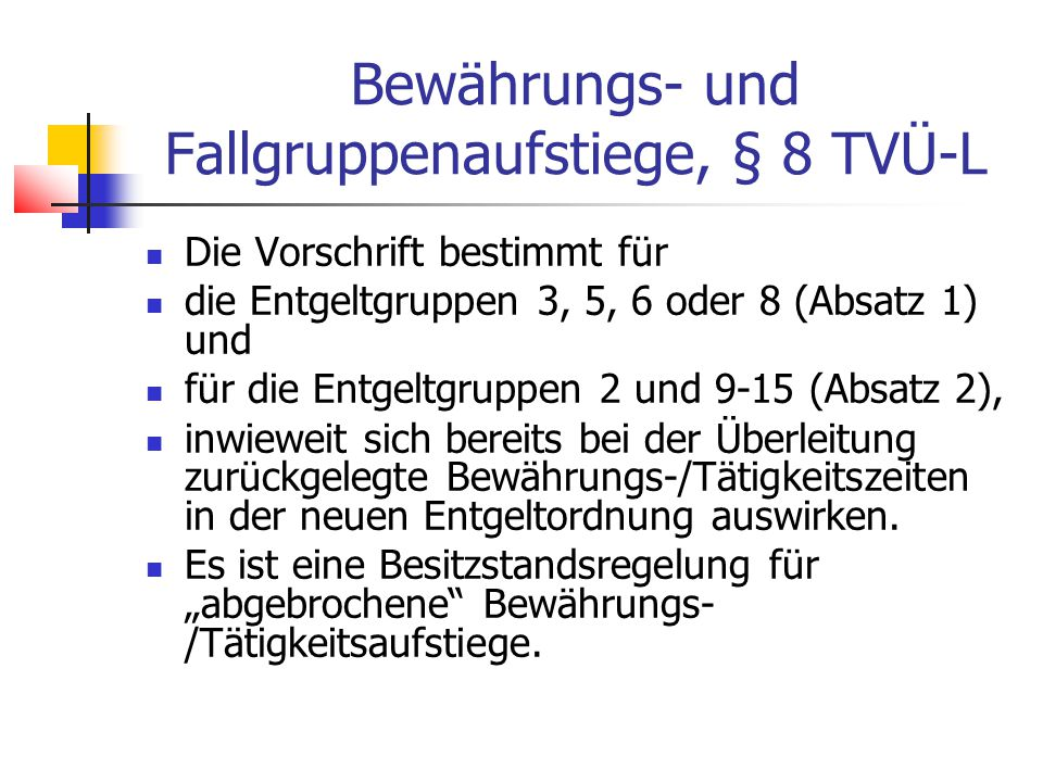 Bewährungs- und Fallgruppenaufstiege, § 8 TVÜ-L