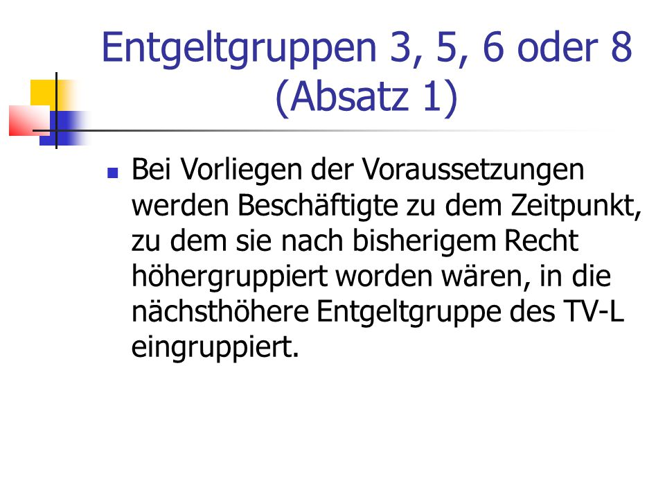 Entgeltgruppen 3, 5, 6 oder 8 (Absatz 1)