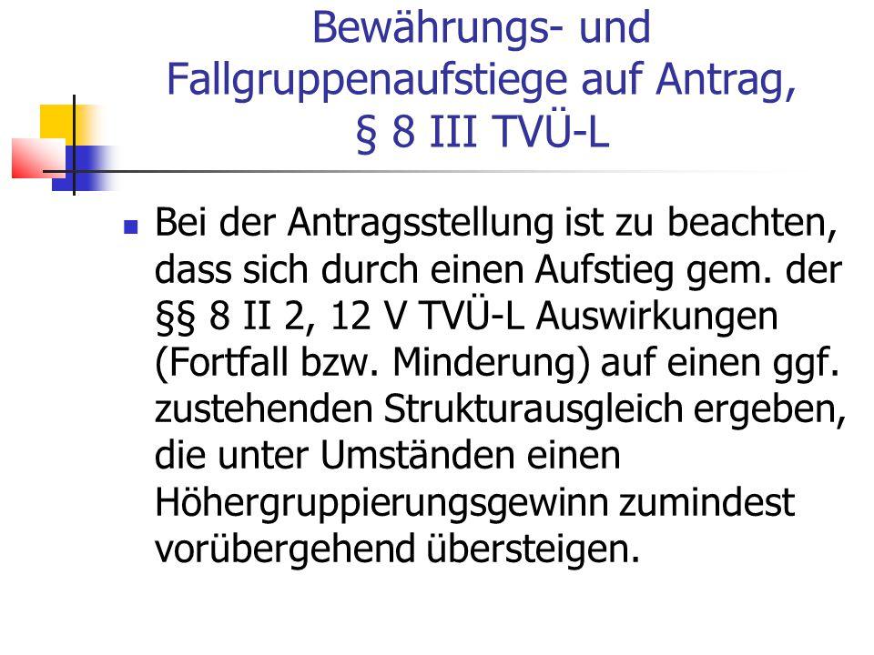 Bewährungs- und Fallgruppenaufstiege auf Antrag, § 8 III TVÜ-L