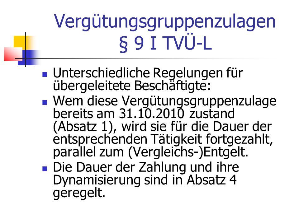 Vergütungsgruppenzulagen § 9 I TVÜ-L