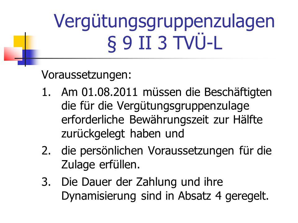 Vergütungsgruppenzulagen § 9 II 3 TVÜ-L