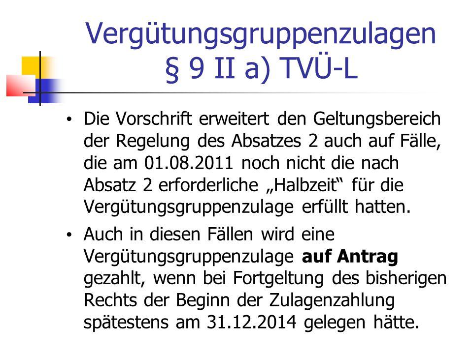 Vergütungsgruppenzulagen § 9 II a) TVÜ-L