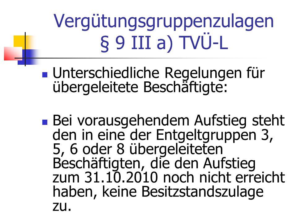 Vergütungsgruppenzulagen § 9 III a) TVÜ-L
