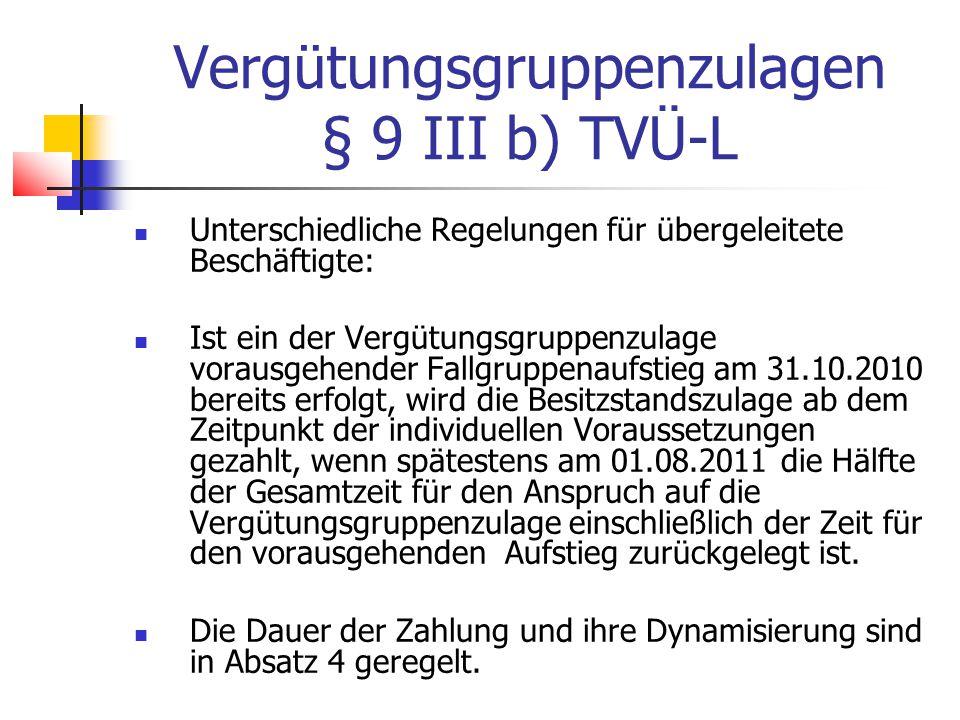 Vergütungsgruppenzulagen § 9 III b) TVÜ-L