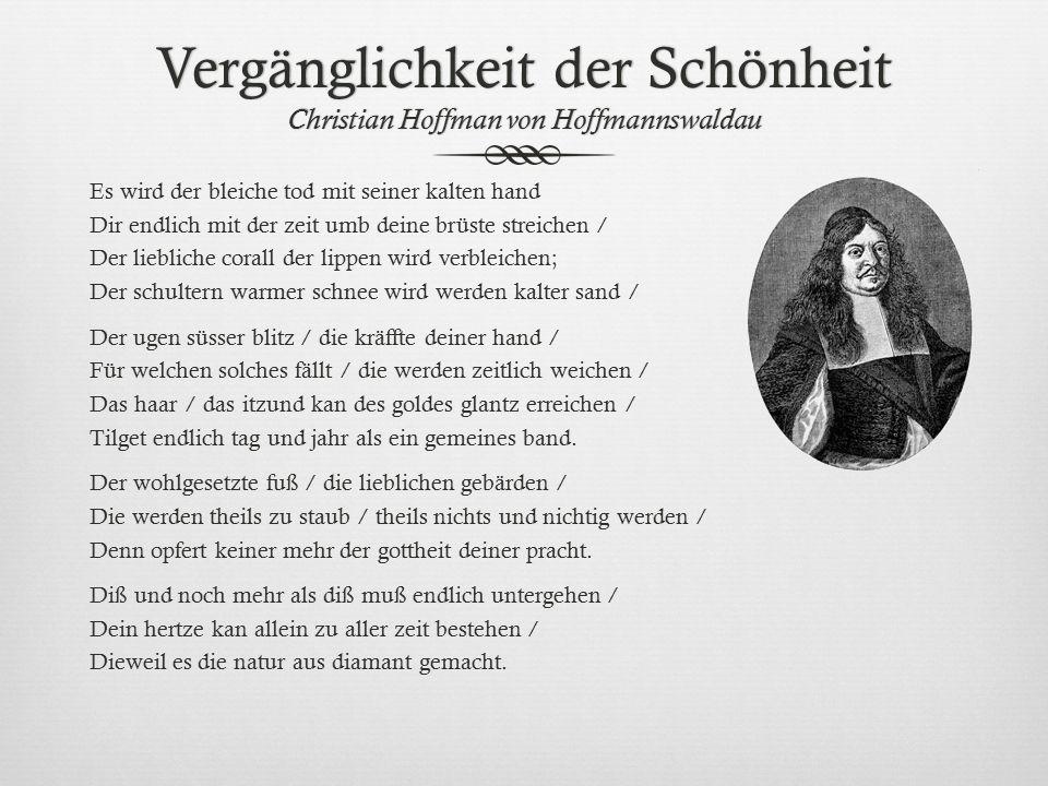 Vergänglichkeit der Schönheit Christian Hoffman von Hoffmannswaldau