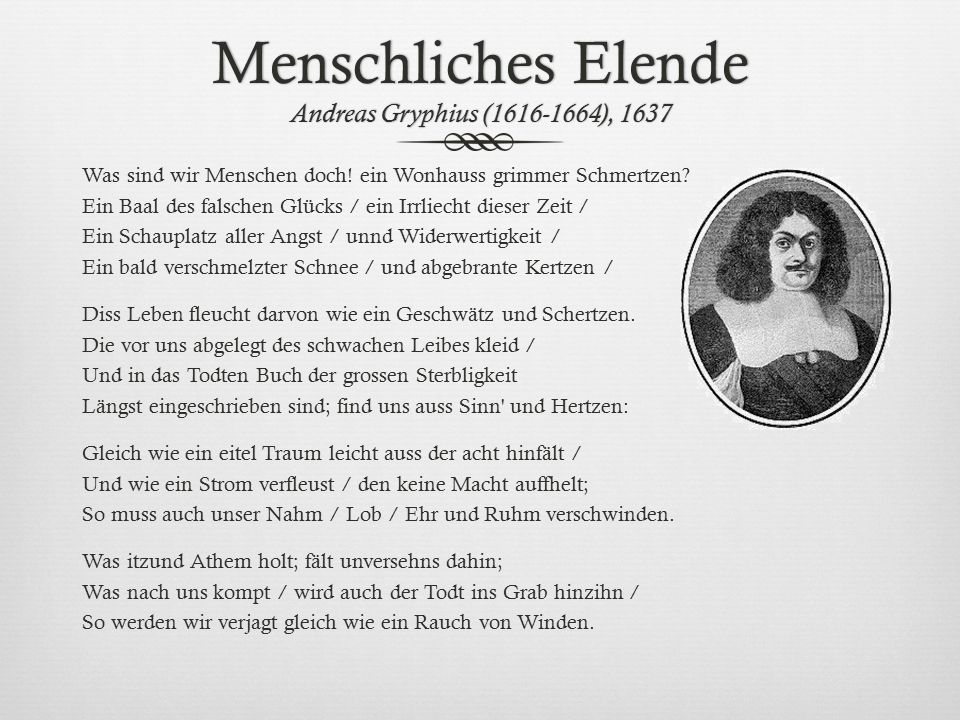 Menschliches Elende Andreas Gryphius ( ), 1637