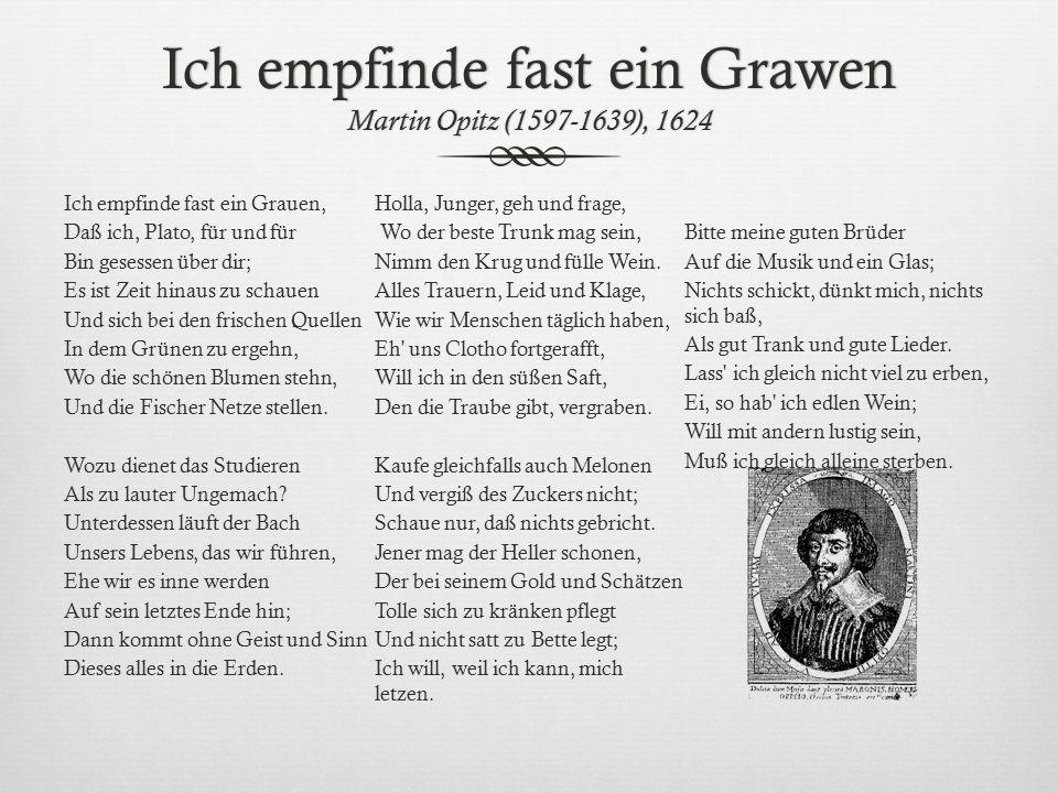 Ich empfinde fast ein Grawen Martin Opitz (1597-1639), 1624