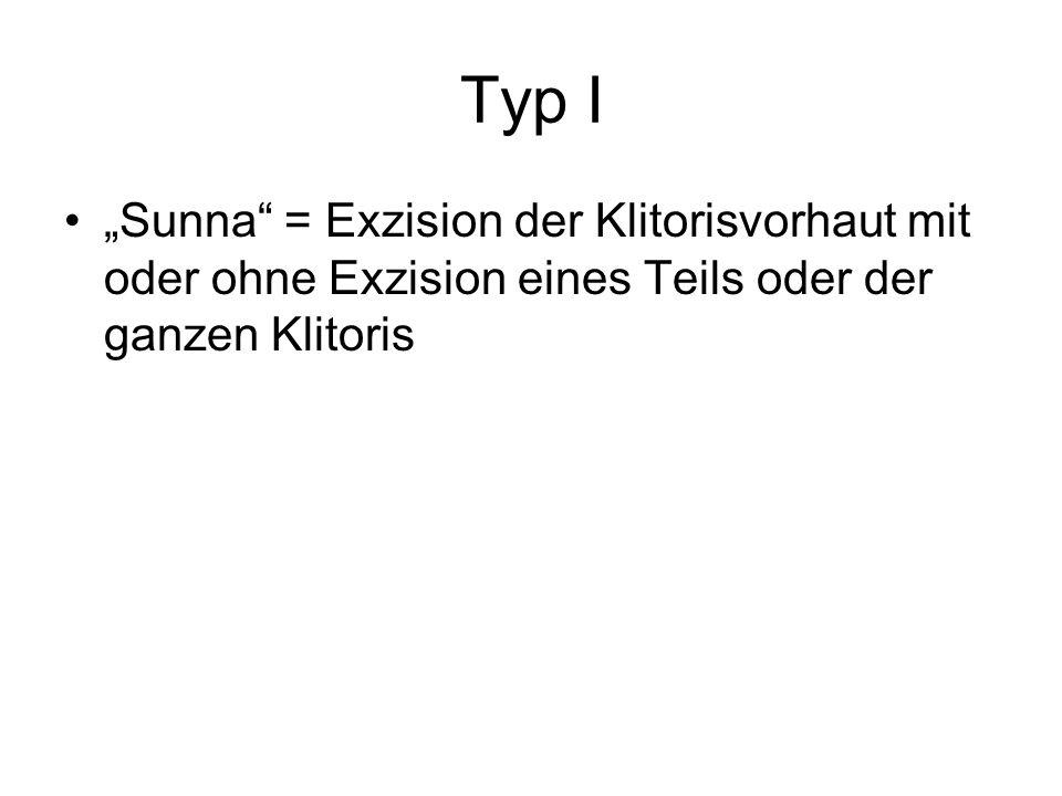 """Typ I """"Sunna = Exzision der Klitorisvorhaut mit oder ohne Exzision eines Teils oder der ganzen Klitoris."""
