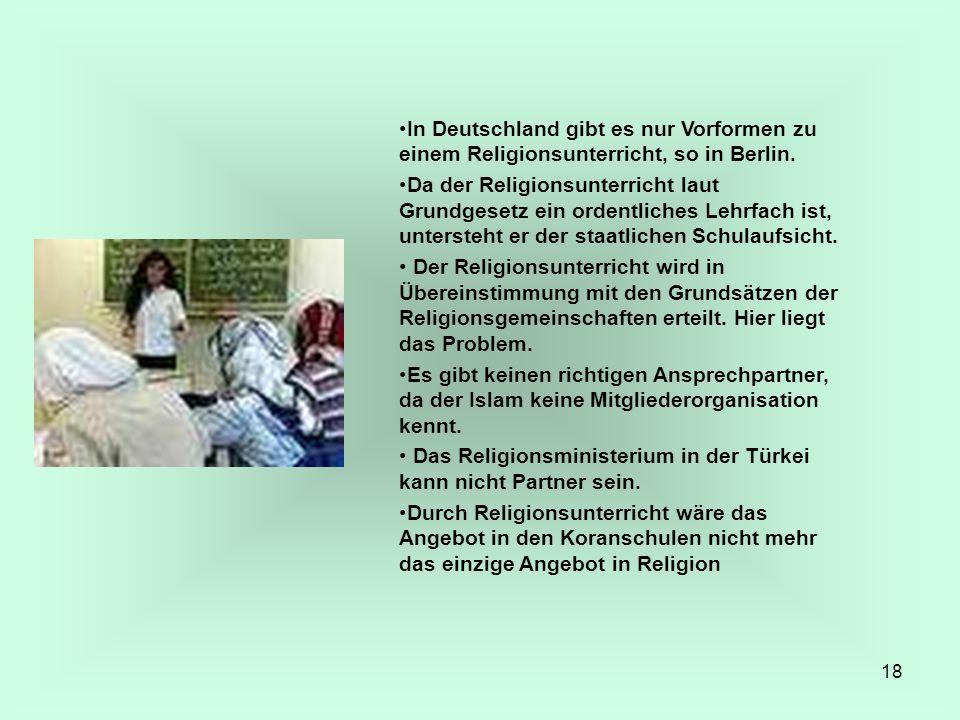 In Deutschland gibt es nur Vorformen zu einem Religionsunterricht, so in Berlin.