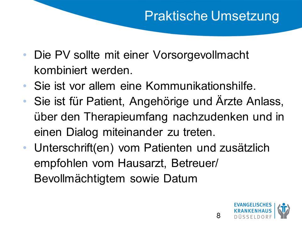 Praktische Umsetzung Die PV sollte mit einer Vorsorgevollmacht kombiniert werden. Sie ist vor allem eine Kommunikationshilfe.