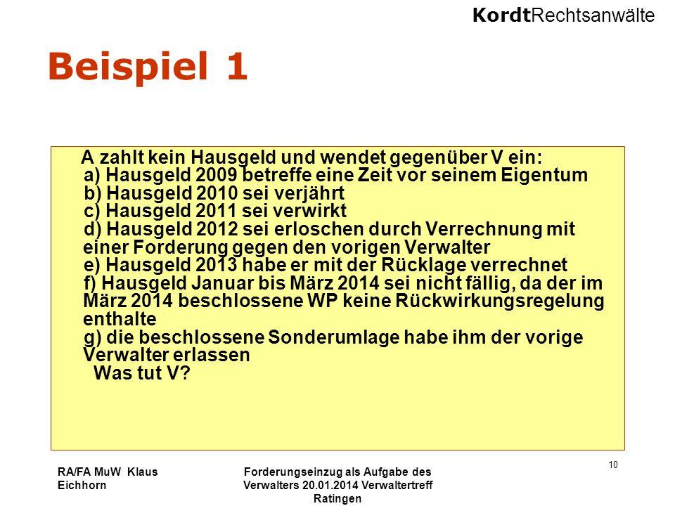 Beispiel 1 a) Hausgeld 2009 betreffe eine Zeit vor seinem Eigentum