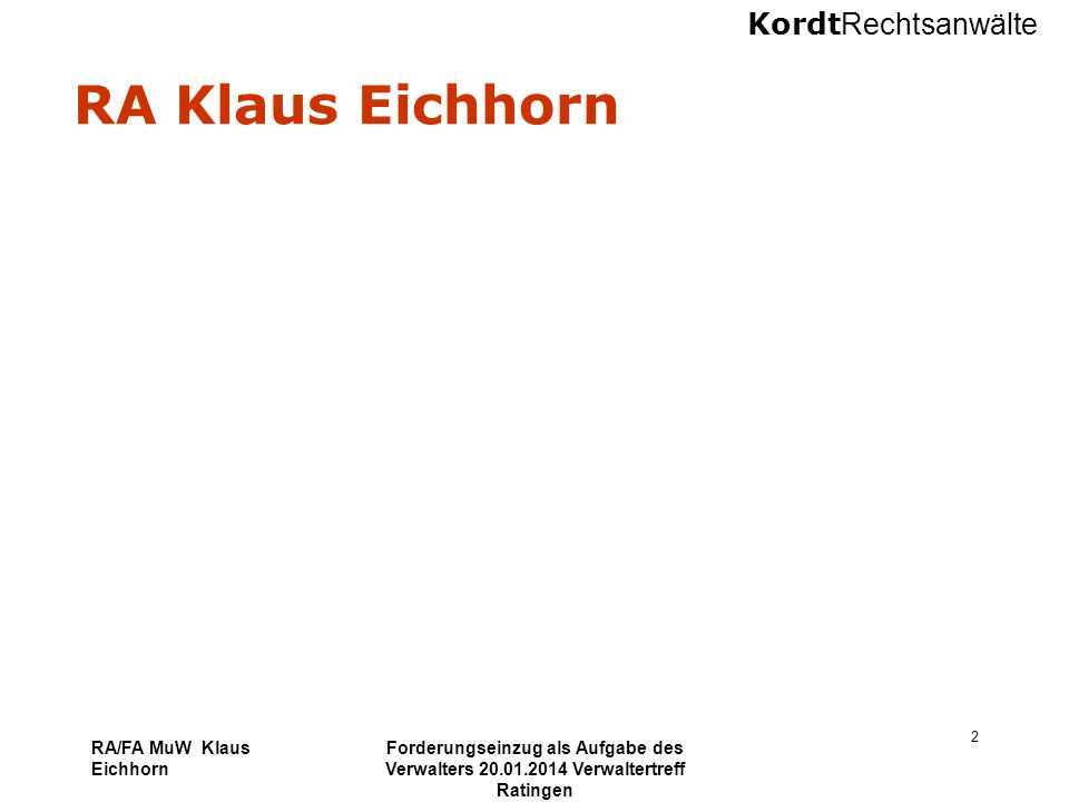 RA Klaus Eichhorn RA/FA MuW Klaus Eichhorn