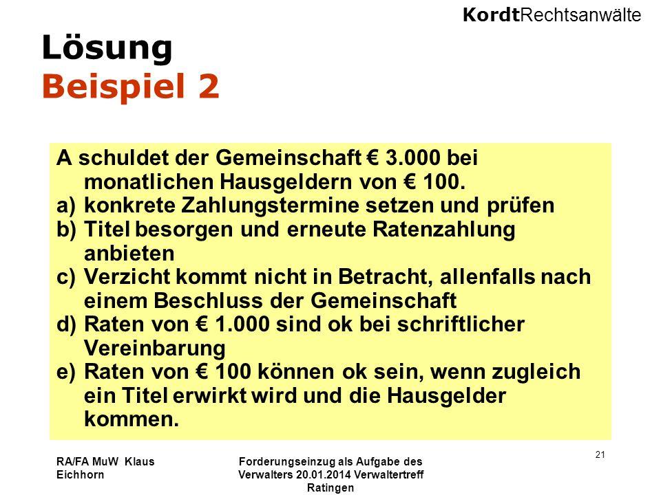 Lösung Beispiel 2 A schuldet der Gemeinschaft € 3.000 bei monatlichen Hausgeldern von € 100. konkrete Zahlungstermine setzen und prüfen.