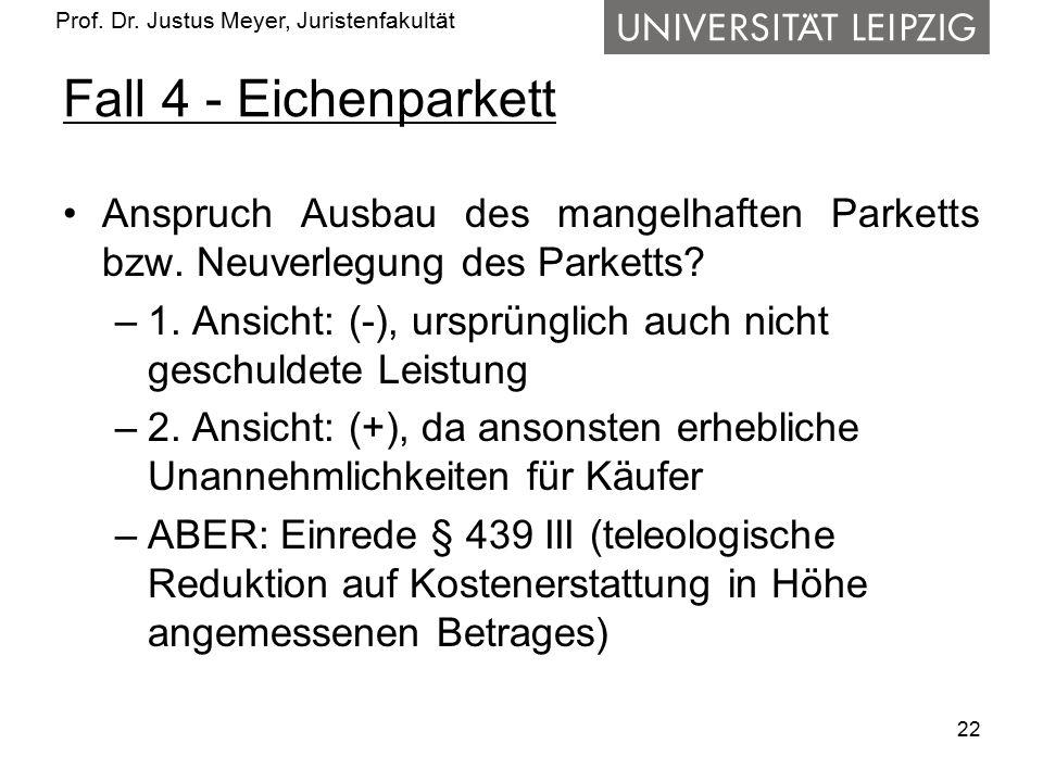 Fall 4 - Eichenparkett Anspruch Ausbau des mangelhaften Parketts bzw. Neuverlegung des Parketts