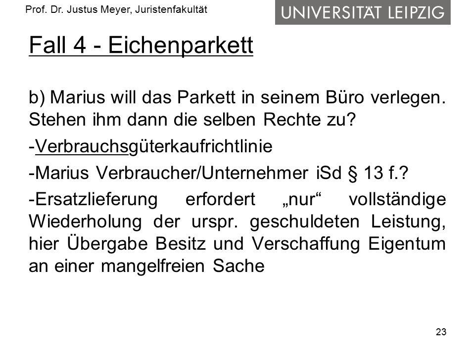 Fall 4 - Eichenparkett b) Marius will das Parkett in seinem Büro verlegen. Stehen ihm dann die selben Rechte zu