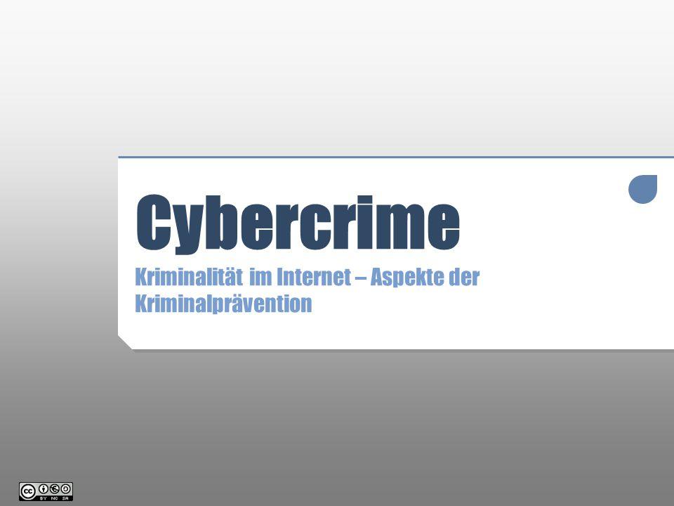 Cybercrime Kriminalität im Internet – Aspekte der Kriminalprävention