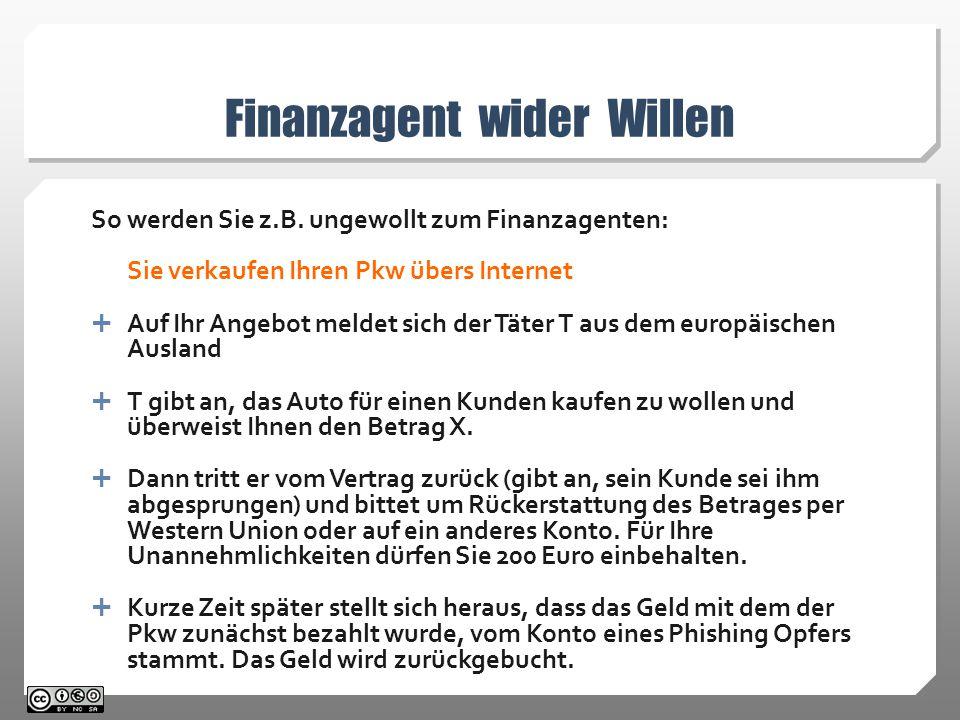 Finanzagent wider Willen