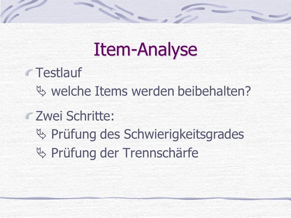 Item-Analyse Testlauf  welche Items werden beibehalten