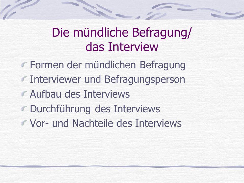 Die mündliche Befragung/ das Interview