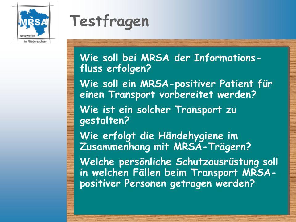 Testfragen Wie soll bei MRSA der Informations- fluss erfolgen