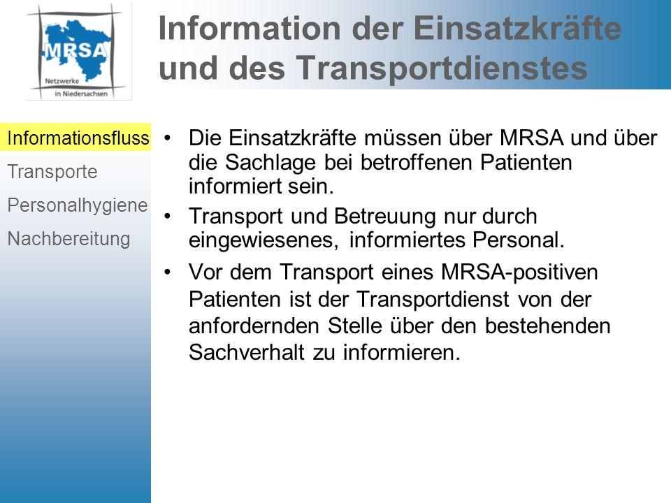 Information der Einsatzkräfte und des Transportdienstes