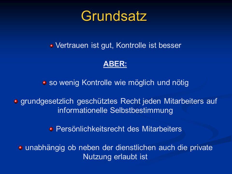 Grundsatz ABER: so wenig Kontrolle wie möglich und nötig