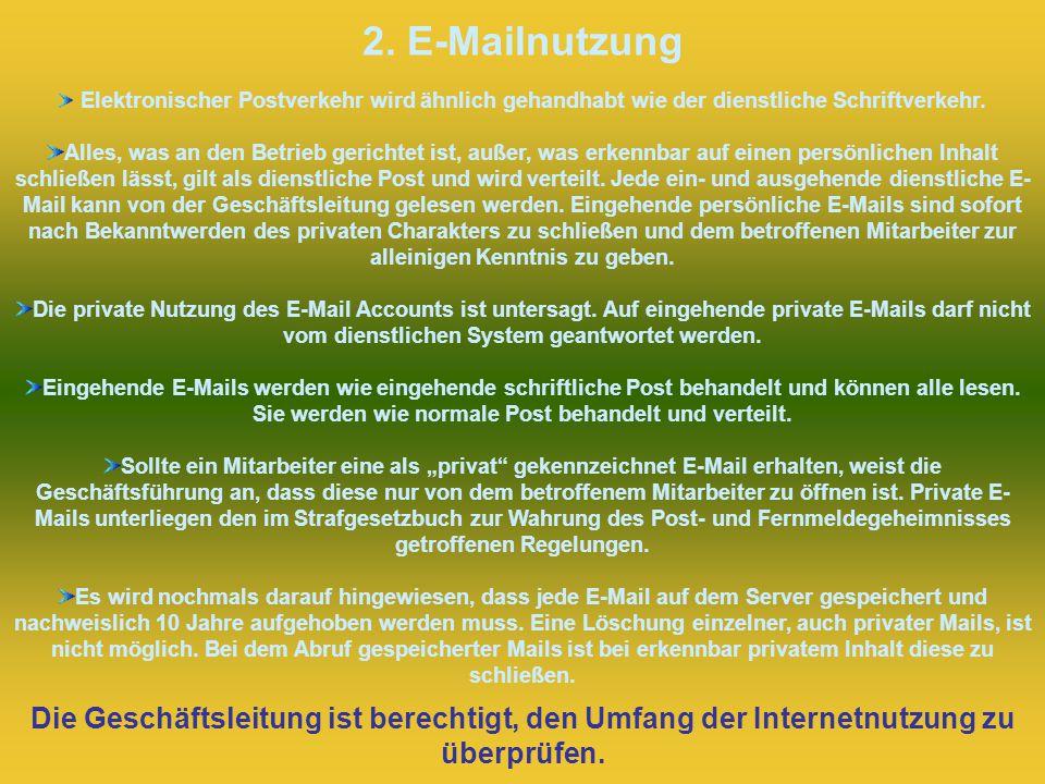 2. E-Mailnutzung Elektronischer Postverkehr wird ähnlich gehandhabt wie der dienstliche Schriftverkehr.