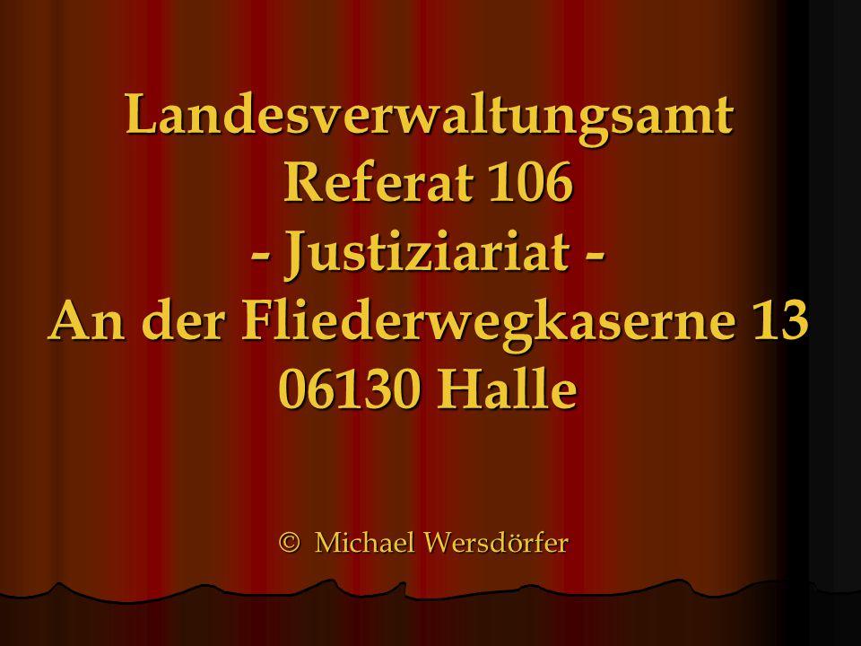 Landesverwaltungsamt Referat 106 - Justiziariat - An der Fliederwegkaserne 13 06130 Halle
