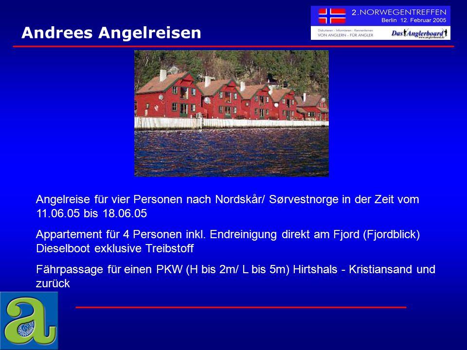 Andrees Angelreisen Angelreise für vier Personen nach Nordskår/ Sørvestnorge in der Zeit vom 11.06.05 bis 18.06.05.
