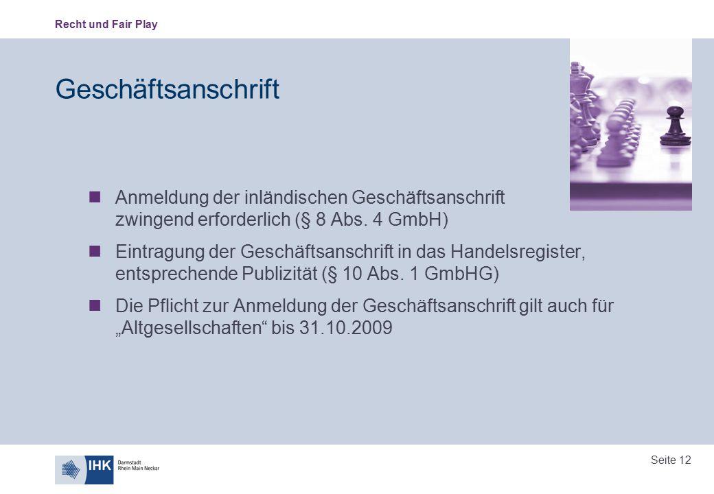 Geschäftsanschrift Anmeldung der inländischen Geschäftsanschrift zwingend erforderlich (§ 8 Abs. 4 GmbH)