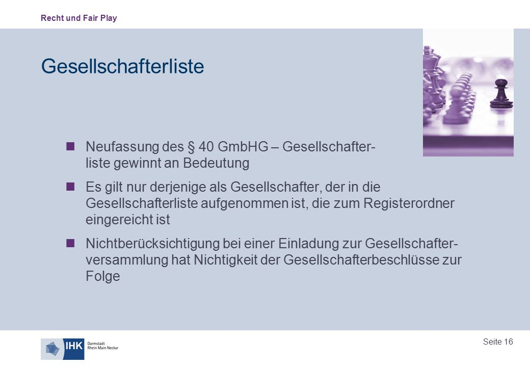 Gesellschafterliste Neufassung des § 40 GmbHG – Gesellschafter- liste gewinnt an Bedeutung.